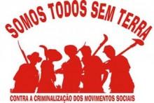 Campanha Somos Todos Sem Terra, contra criminalização dos trabalhadores rurais